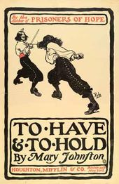 "Howard PYLE. Mary Johnston's novel ""To Have and To Hold"". 1900"
