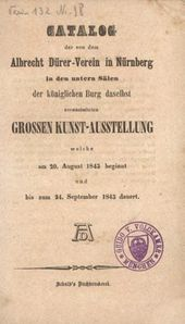 "Catalogue of the ""Great Exhibition of Art"" of Albrecht-Dürer-Verein in August/September, 1843"